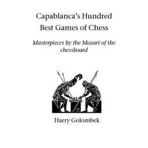 Capablancas-Hundred-Best-Games-of-Chess