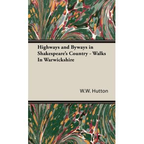 Highways-and-Byways-in-Shakespeares-Country---Walks-In-Warwickshire