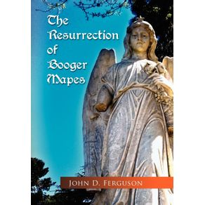 The-Resurrection-of-Booger-Mapes