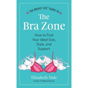The-Breast-Life™-Guide-to-The-Bra-Zone
