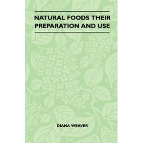 Natural-Foods-Their-Preparation-And-Use