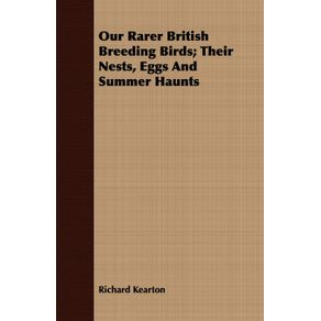 Our-Rarer-British-Breeding-Birds--Their-Nests-Eggs-And-Summer-Haunts