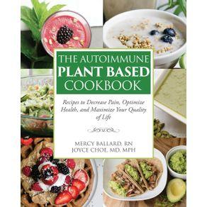 The-Autoimmune-Plant-Based-Cookbook