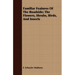 Familiar-Features-Of-The-Roadside--The-Flowers-Shrubs-Birds-And-Insects