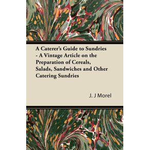 A-Caterers-Guide-to-Sundries---A-Vintage-Article-on-the-Preparation-of-Cereals-Salads-Sandwiches-and-Other-Catering-Sundries