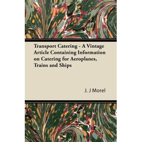 Transport-Catering---A-Vintage-Article-Containing-Information-on-Catering-for-Aeroplanes-Trains-and-Ships