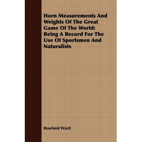 Horn-Measurements-And-Weights-Of-The-Great-Game-Of-The-World