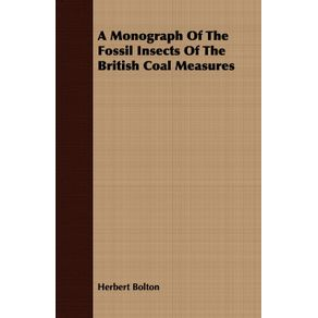 A-Monograph-Of-The-Fossil-Insects-Of-The-British-Coal-Measures