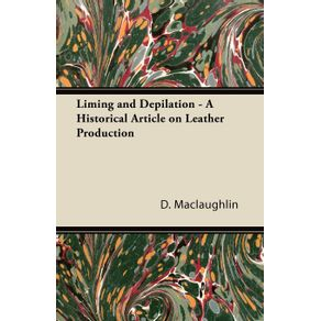 Liming-and-Depilation---A-Historical-Article-on-Leather-Production