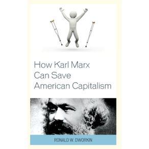 How-Karl-Marx-Can-Save-American-Capitalism
