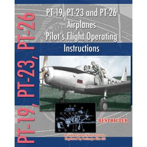 PT-19-PT-23-and-PT-26-Airplanes-Pilots-Flight-Operating-Instructions