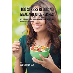 100-Stress-Reducing-Meal-and-Juice-Recipes