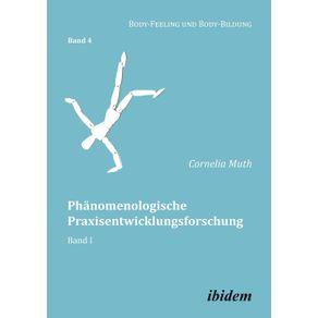 Phanomenologische-Praxisentwicklungsforschung.-Band-I