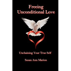 Freeing-Unconditional-Love