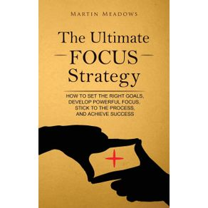 The-Ultimate-Focus-Strategy