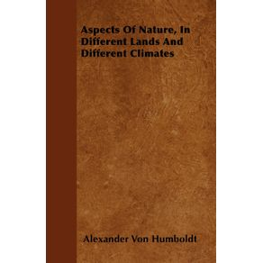 Aspects-Of-Nature-In-Different-Lands-And-Different-Climates