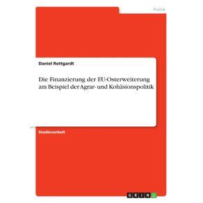 Die-Finanzierung-der-EU-Osterweiterung-am-Beispiel-der-Agrar--und-Kohasionspolitik