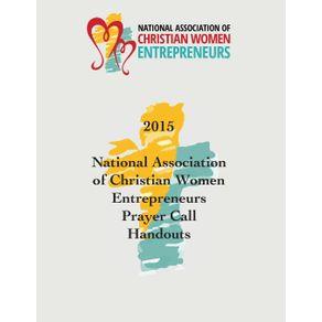 2015-National-Association-of-Christian-Women-Entrepreneurs-Prayer-Call-Handouts