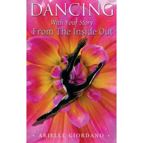 Dancing-with-Your-Story-from-the-Inside-Out