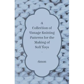 A-Collection-of-Vintage-Knitting-Patterns-for-the-Making-of-Soft-Toys
