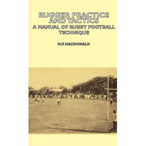 Rugger-Practice-and-Tactics---A-Manual-of-Rugby-Football-Technique