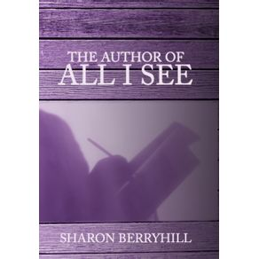 The-Author-of-All-I-See