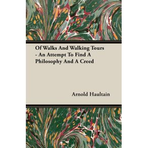 Of-Walks-And-Walking-Tours---An-Attempt-To-Find-A-Philosophy-And-A-Creed