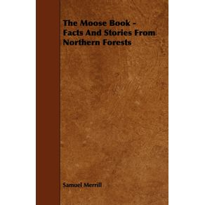 The-Moose-Book---Facts-and-Stories-from-Northern-Forests