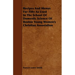 Recipes-And-Menus-For-Fifty-As-Used-In-The-School-Of-Domestic-Science-Of-Boston-Young-Womens-Christian-Assosiation