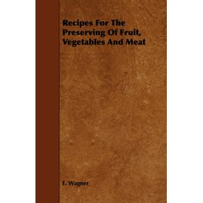 Recipes-for-the-Preserving-of-Fruit-Vegetables-and-Meat