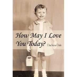 How-May-I-Love-You-Today-