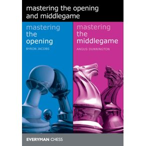 Mastering-the-Opening-and-the-Middlegame