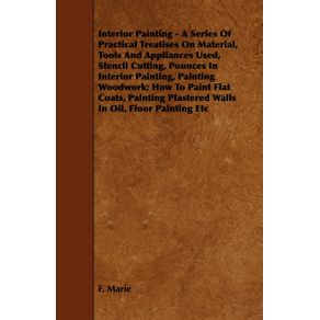 Interior-Painting---A-Series-of-Practical-Treatises-on-Material-Tools-and-Appliances-Used-Stencil-Cutting-Pounces-in-Interior-Painting-Painting-Wo