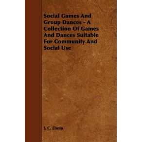 Social-Games-And-Group-Dances---A-Collection-Of-Games-And-Dances-Suitable-For-Community-And-Social-Use