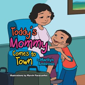 Toddys-Mommy-Comes-To-Town