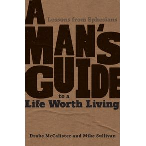 A-Mans-Guide-to-a-Life-Worth-Living