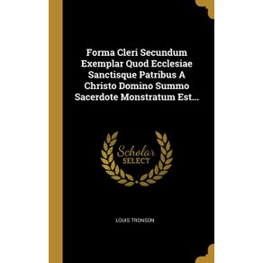 Forma-Cleri-Secundum-Exemplar-Quod-Ecclesiae-Sanctisque-Patribus-A-Christo-Domino-Summo-Sacerdote-Monstratum-Est...