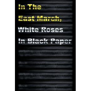 In-the-East-March-White-Roses-in-Black-Paper