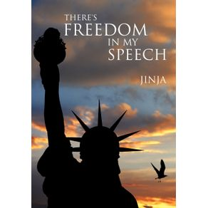 Theres-Freedom-in-My-Speech