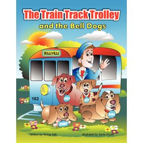 The-Train-Track-Trolley-and-The-Bell-Dogs