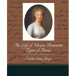 The-Life-of-Marie-Antoinette---Queen-of-France