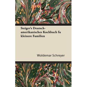 Steigers-Deutsch-Amerikanisches-Kochbuch-Fu-Kleinere-Familien