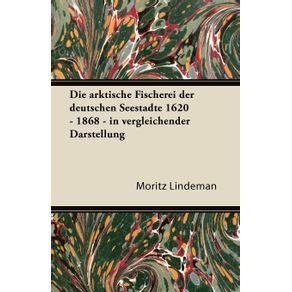 Die-Arktische-Fischerei-Der-Deutschen-Seestadte-1620---1868---In-Vergleichender-Darstellung