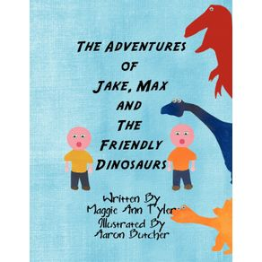 The-Adventures-of-Jake-Max-and-The-Friendly-Dinosaurs