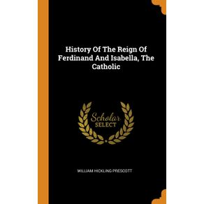 History-Of-The-Reign-Of-Ferdinand-And-Isabella-The-Catholic