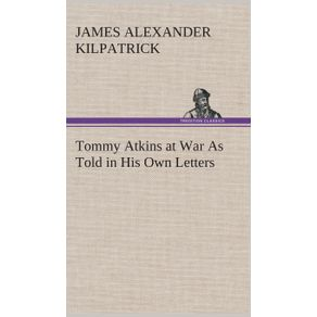 Tommy-Atkins-at-War-As-Told-in-His-Own-Letters