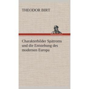 Charakterbilder-Spatroms-und-die-Entstehung-des-modernen-Europa