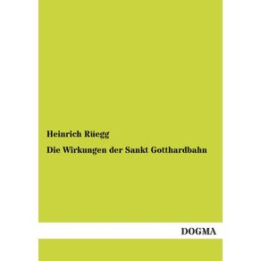 Die-Wirkungen-der-Sankt-Gotthardbahn