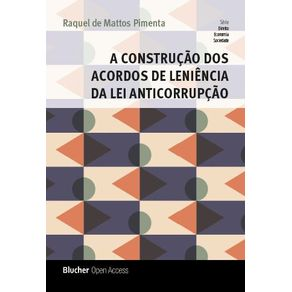A-Construcao-dos-Acordos-de-Leniencia-da-Lei-Anticorrupcao