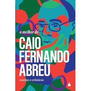 O-melhor-de-Caio-Fernando-Abreu--Contos-e-Cronicas